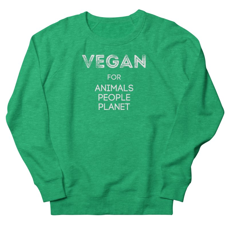 VEGAN FOR ANIMALS PEOPLE PLANET [Style 5] (White Font) Women's Sweatshirt by That Vegan Couple's Shop
