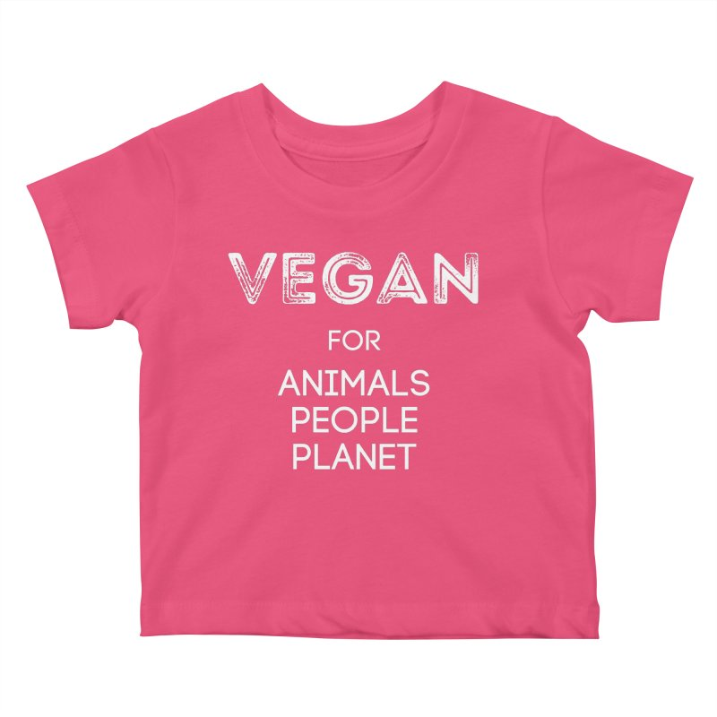 VEGAN FOR ANIMALS PEOPLE PLANET [Style 5] (White Font) Kids Baby T-Shirt by That Vegan Couple's Shop