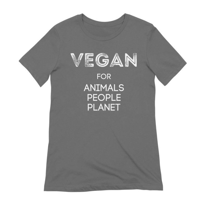VEGAN FOR ANIMALS PEOPLE PLANET [Style 5] (White Font) Women's T-Shirt by That Vegan Couple's Shop