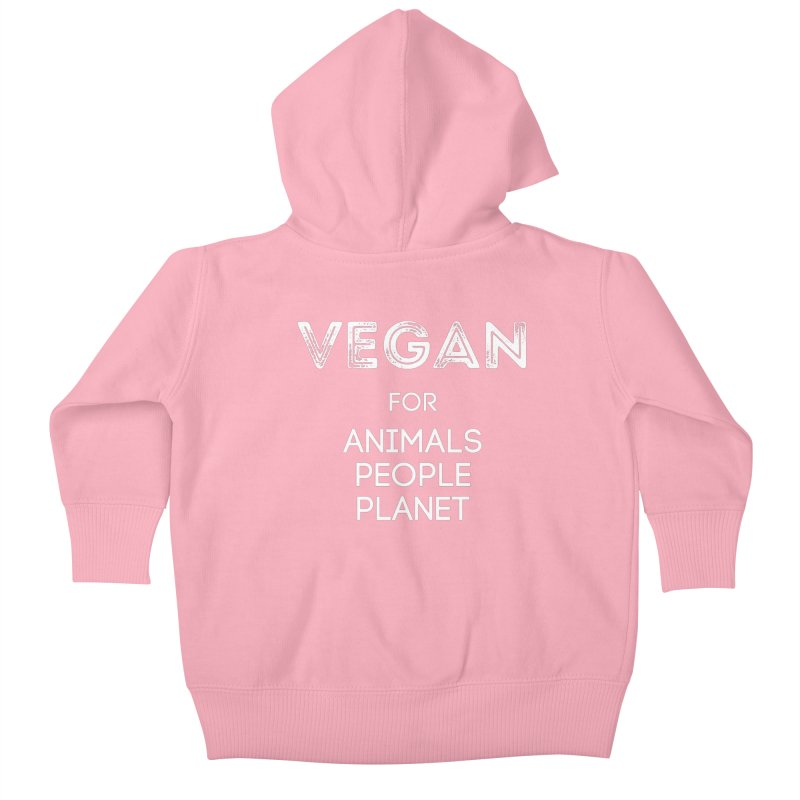 VEGAN FOR ANIMALS PEOPLE PLANET [Style 5] (White Font) Kids Baby Zip-Up Hoody by That Vegan Couple's Shop
