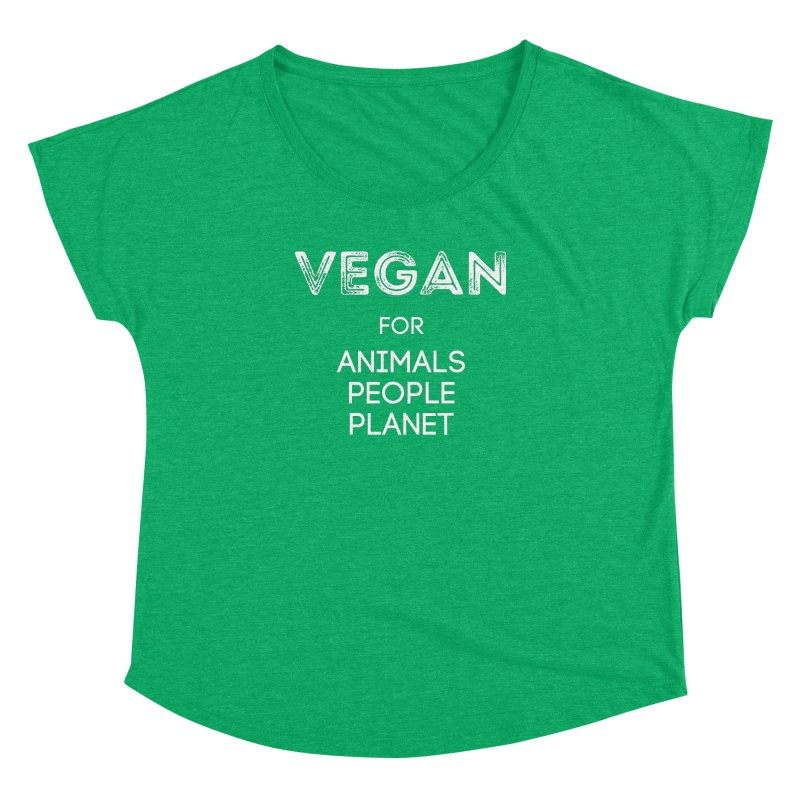 VEGAN FOR ANIMALS PEOPLE PLANET [Style 5] (White Font) Women's Dolman Scoop Neck by That Vegan Couple's Shop