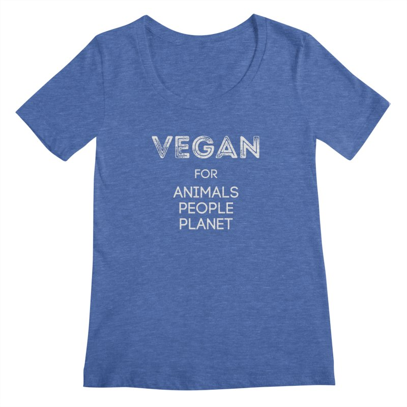 VEGAN FOR ANIMALS PEOPLE PLANET [Style 5] (White Font) Women's Regular Scoop Neck by That Vegan Couple's Shop