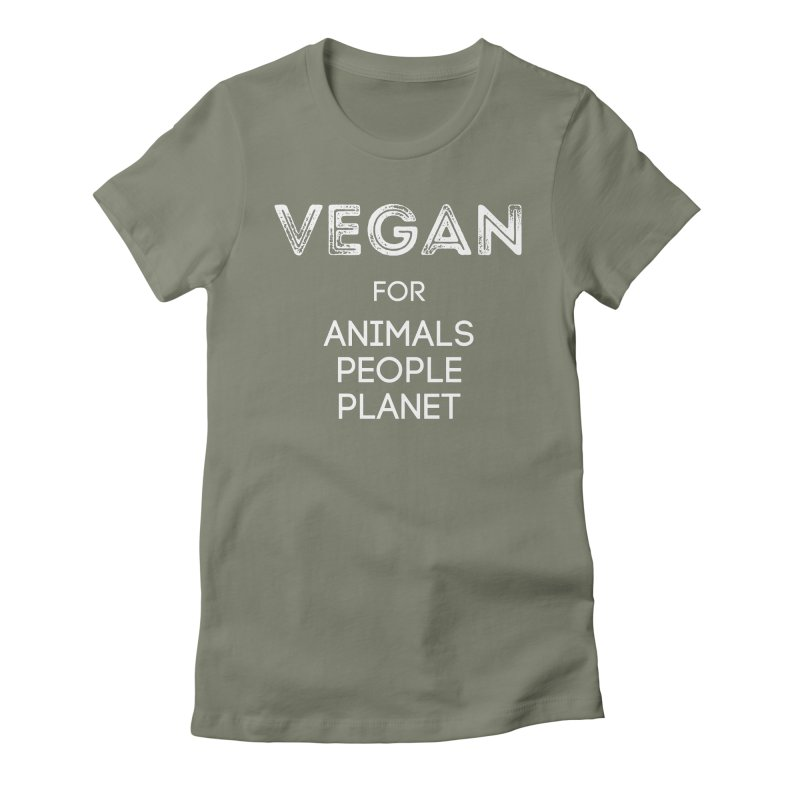 VEGAN FOR ANIMALS PEOPLE PLANET [Style 5] (White Font) Women's Fitted T-Shirt by That Vegan Couple's Shop