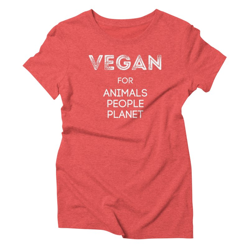 VEGAN FOR ANIMALS PEOPLE PLANET [Style 5] (White Font) Women's Triblend T-Shirt by That Vegan Couple's Shop