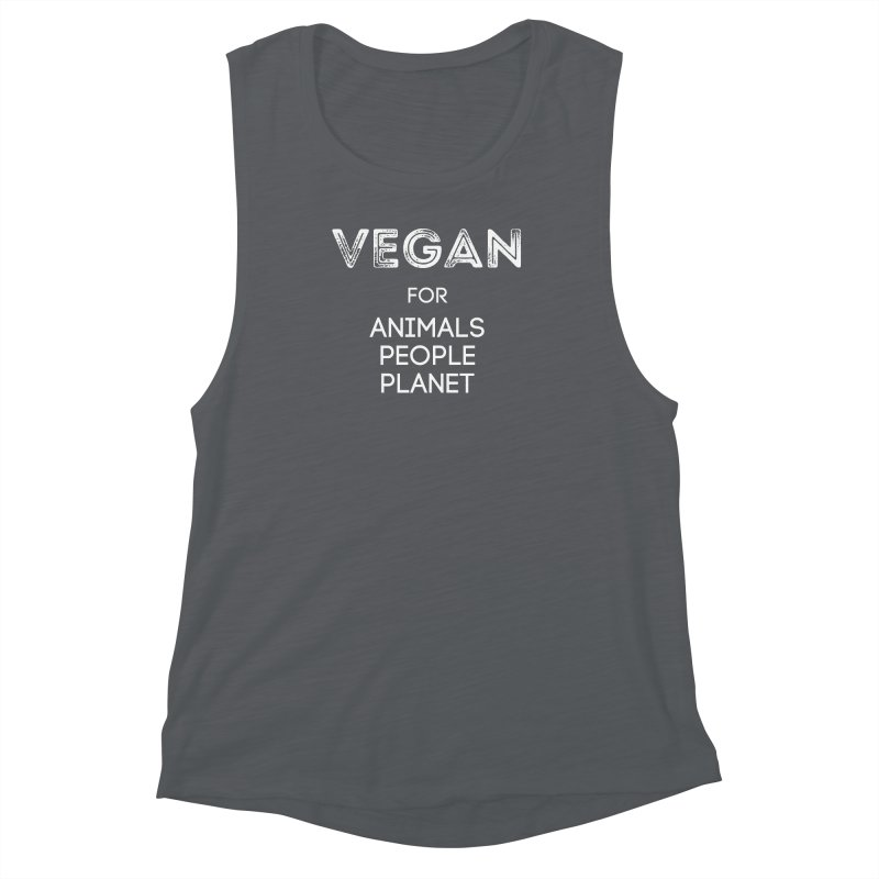 VEGAN FOR ANIMALS PEOPLE PLANET [Style 5] (White Font) Women's Muscle Tank by That Vegan Couple's Shop