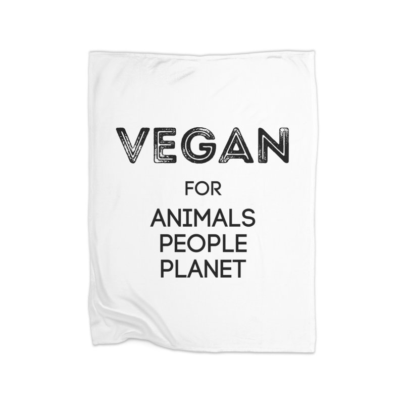 VEGAN FOR ANIMALS PEOPLE PLANET [Style 5] (Black Font) Home Fleece Blanket Blanket by That Vegan Couple's Shop