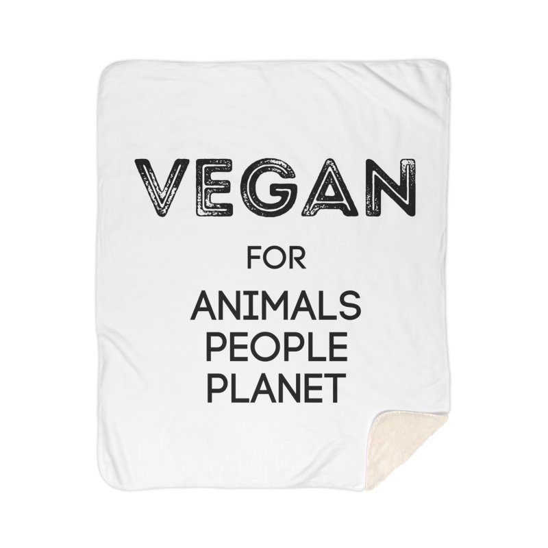 VEGAN FOR ANIMALS PEOPLE PLANET [Style 5] (Black Font) Home Sherpa Blanket Blanket by That Vegan Couple's Shop
