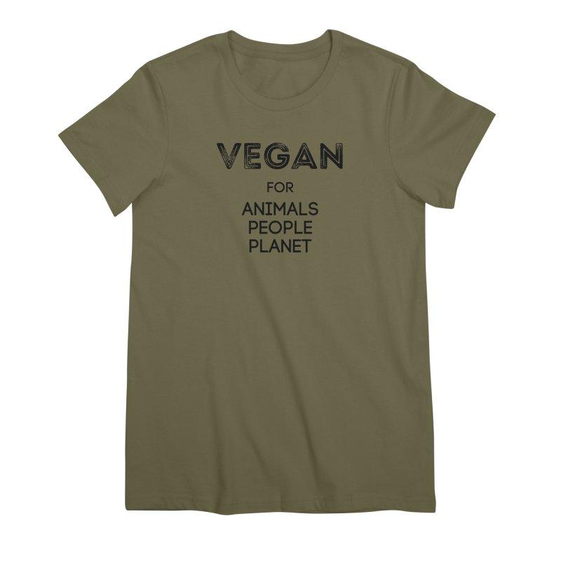 VEGAN FOR ANIMALS PEOPLE PLANET [Style 5] (Black Font) Women's Premium T-Shirt by That Vegan Couple's Shop