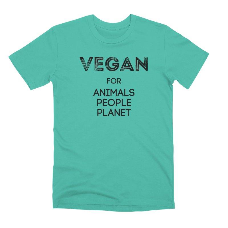 VEGAN FOR ANIMALS PEOPLE PLANET [Style 5] (Black Font) Men's Premium T-Shirt by That Vegan Couple's Shop