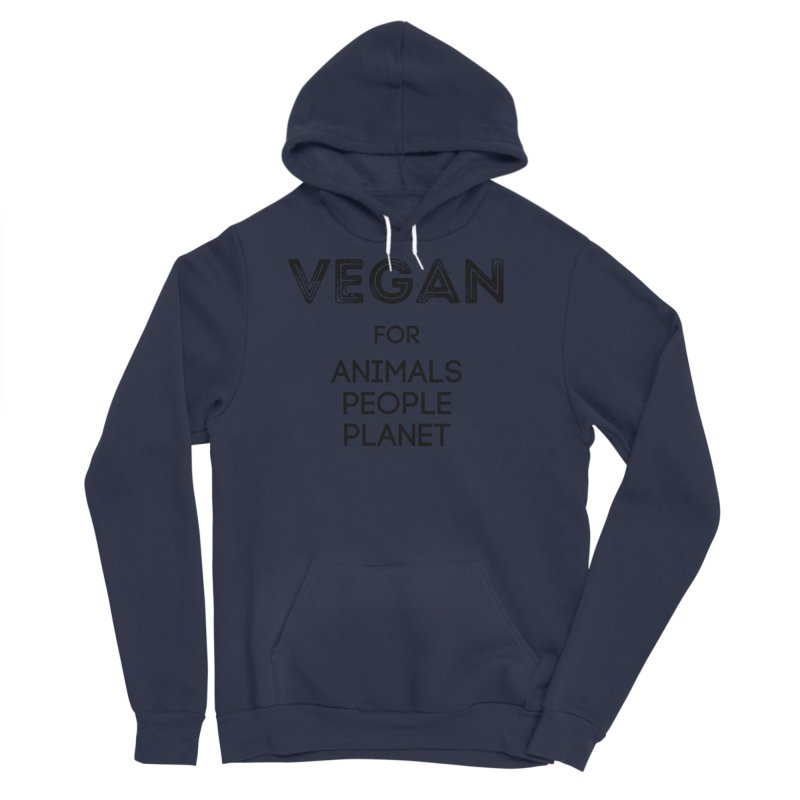 VEGAN FOR ANIMALS PEOPLE PLANET [Style 5] (Black Font) Women's Sponge Fleece Pullover Hoody by That Vegan Couple's Shop