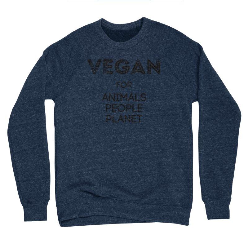 VEGAN FOR ANIMALS PEOPLE PLANET [Style 5] (Black Font) Women's Sponge Fleece Sweatshirt by That Vegan Couple's Shop