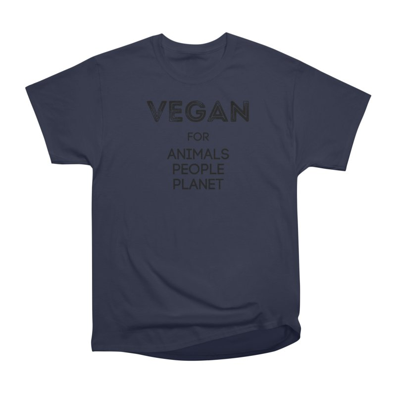 VEGAN FOR ANIMALS PEOPLE PLANET [Style 5] (Black Font) Women's Heavyweight Unisex T-Shirt by That Vegan Couple's Shop
