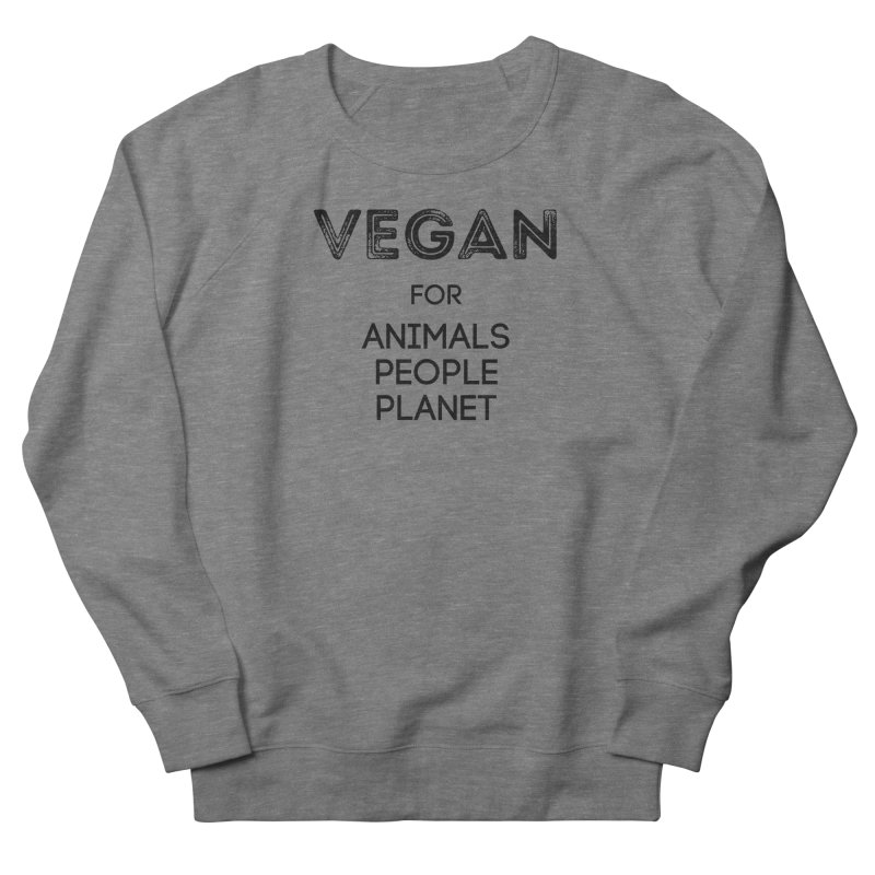 VEGAN FOR ANIMALS PEOPLE PLANET [Style 5] (Black Font) Men's Sweatshirt by That Vegan Couple's Shop
