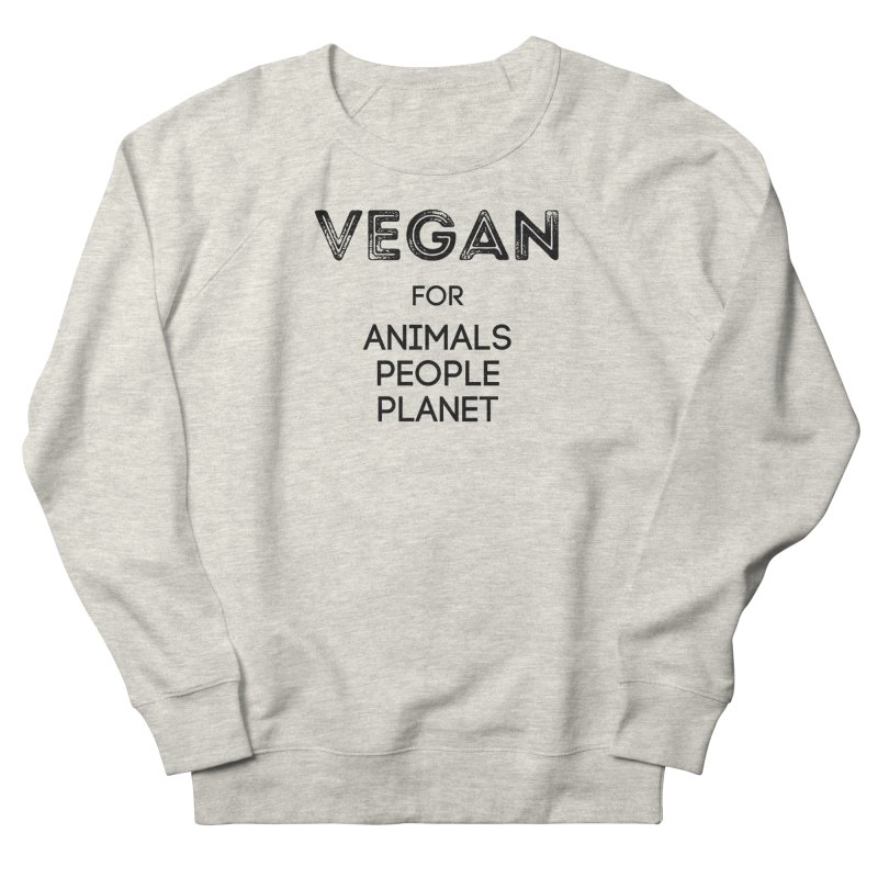 VEGAN FOR ANIMALS PEOPLE PLANET [Style 5] (Black Font) Men's French Terry Sweatshirt by That Vegan Couple's Shop
