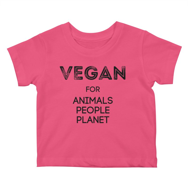 VEGAN FOR ANIMALS PEOPLE PLANET [Style 5] (Black Font) Kids Baby T-Shirt by That Vegan Couple's Shop