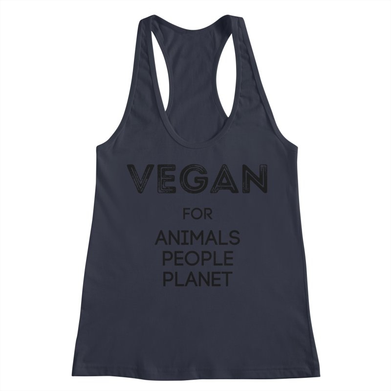 VEGAN FOR ANIMALS PEOPLE PLANET [Style 5] (Black Font) Women's Racerback Tank by That Vegan Couple's Shop