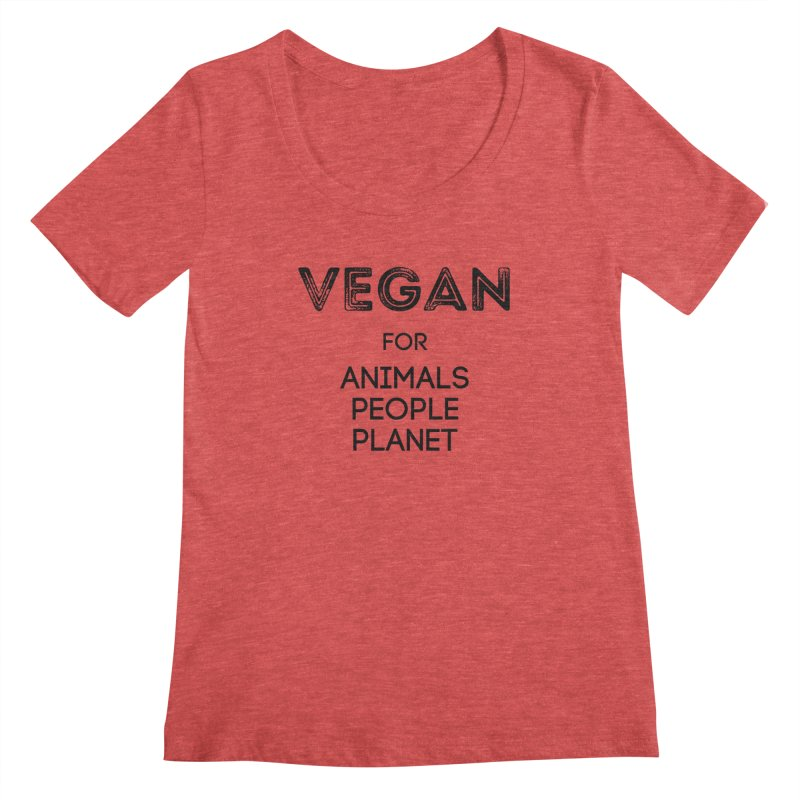 VEGAN FOR ANIMALS PEOPLE PLANET [Style 5] (Black Font) Women's Scoopneck by That Vegan Couple's Shop