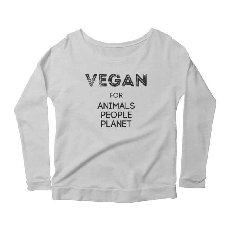VEGAN FOR ANIMALS PEOPLE PLANET [Style 5] (Black Font) Women's Scoop Neck Longsleeve T-Shirt by That Vegan Couple's Shop
