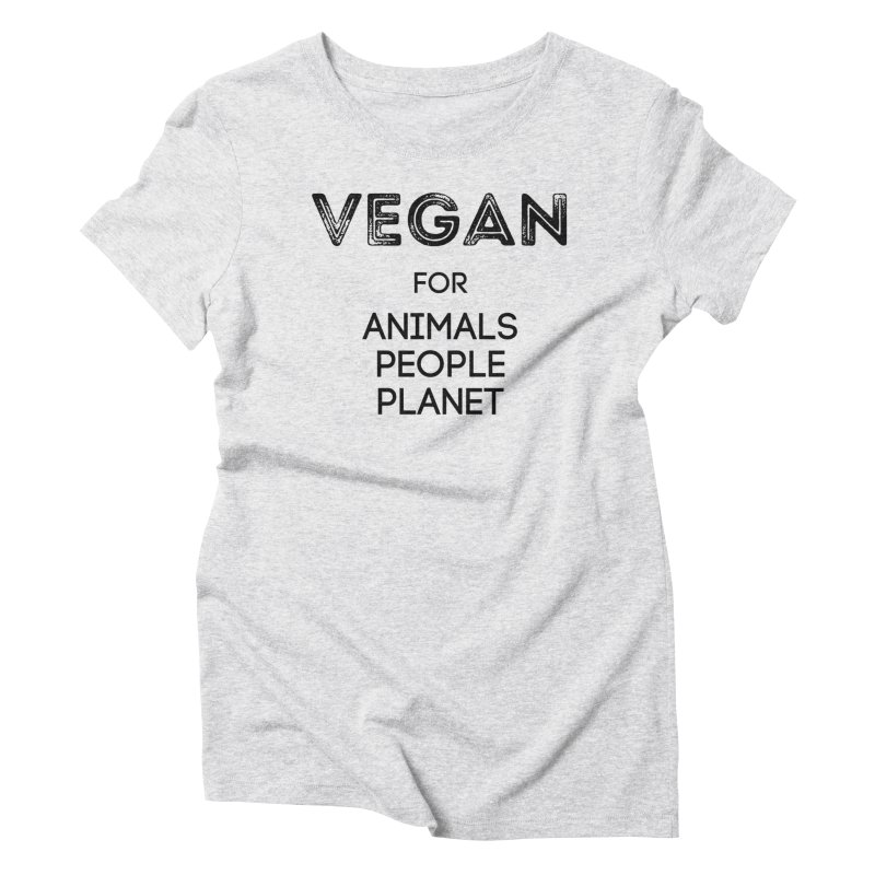 VEGAN FOR ANIMALS PEOPLE PLANET [Style 5] (Black Font) Women's Triblend T-Shirt by That Vegan Couple's Shop