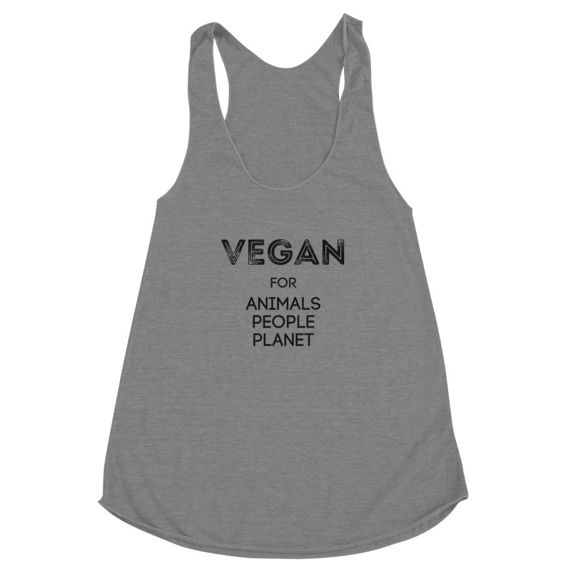 VEGAN FOR ANIMALS PEOPLE PLANET [Style 5] (Black Font) Women's Racerback Triblend Tank by That Vegan Couple's Shop