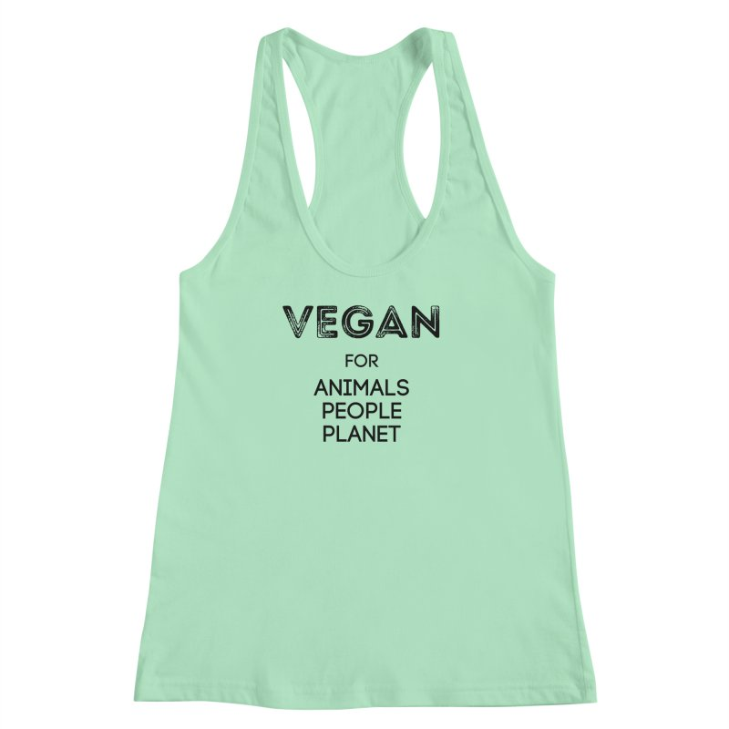 VEGAN FOR ANIMALS PEOPLE PLANET [Style 5] (Black Font) Women's Racerback Tank by That Vegan Couple's Shop