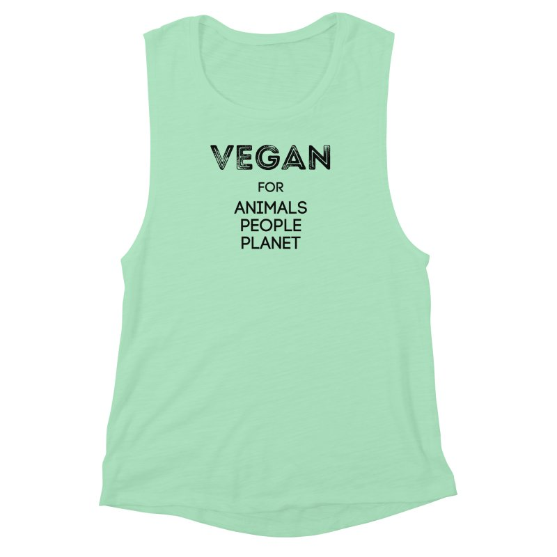 VEGAN FOR ANIMALS PEOPLE PLANET [Style 5] (Black Font) Women's Muscle Tank by That Vegan Couple's Shop