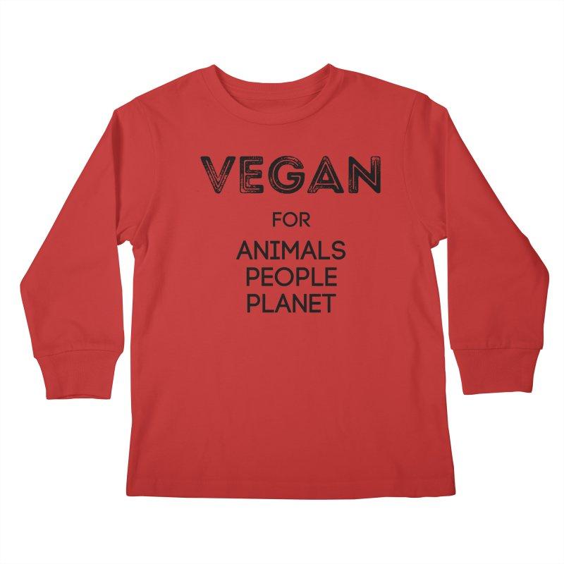 VEGAN FOR ANIMALS PEOPLE PLANET [Style 5] (Black Font) Kids Longsleeve T-Shirt by That Vegan Couple's Shop