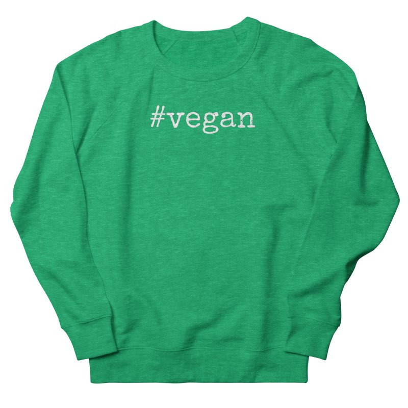 #vegan [Style 2] (White Font) Women's Sweatshirt by That Vegan Couple's Shop