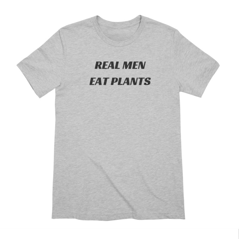 REAL MEN EAT PLANTS [Style 2] (Black Font) Men's T-Shirt by That Vegan Couple's Shop