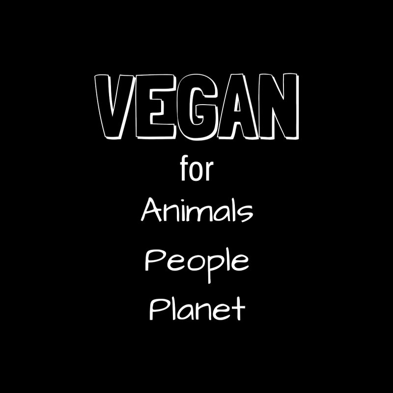 VEGAN for Animals People Planet [Style 1] (White Font) by That Vegan Couple's Shop