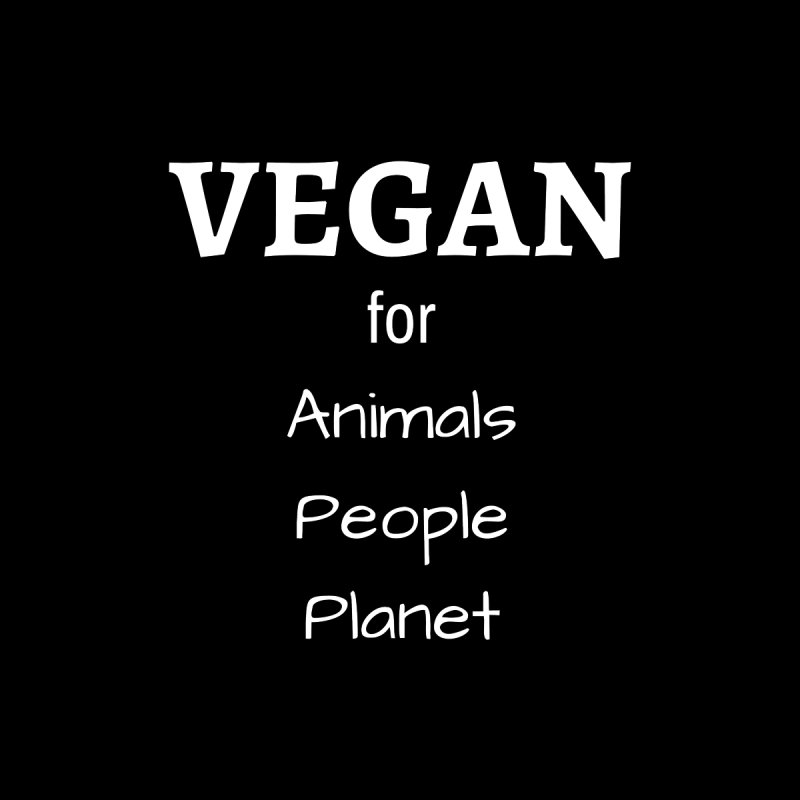 VEGAN for Animals People Planet [Style 2] (White Font) by That Vegan Couple's Shop