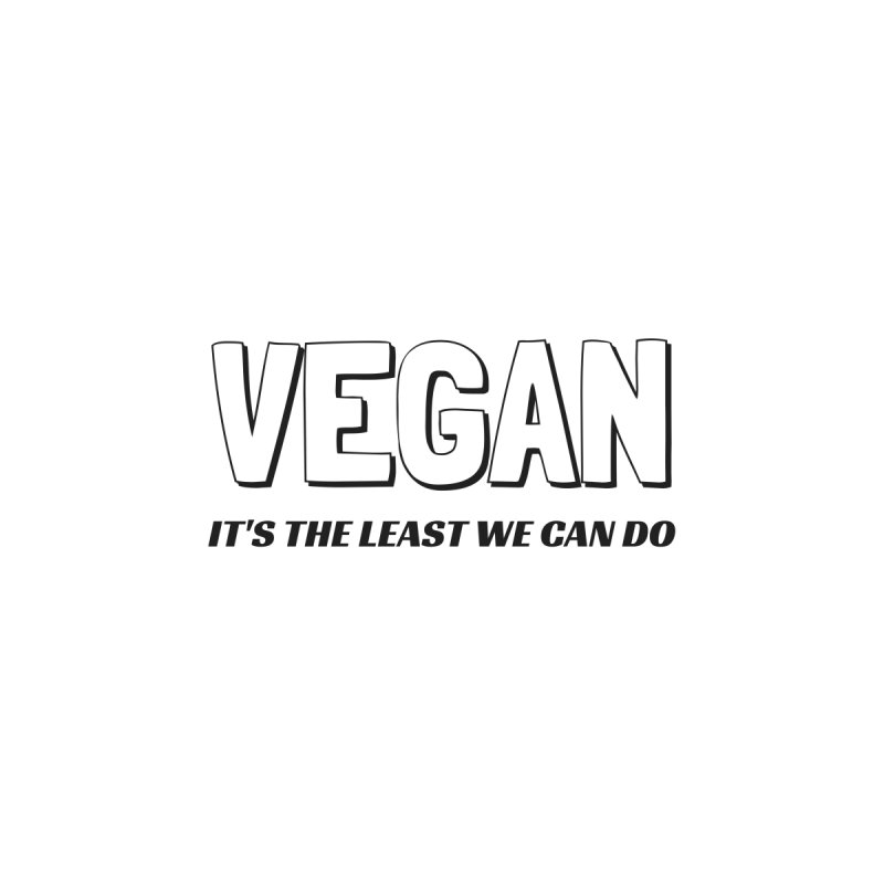 VEGAN IT'S THE LEAST WE CAN DO [Style 1] (Black Font) by That Vegan Couple's Shop