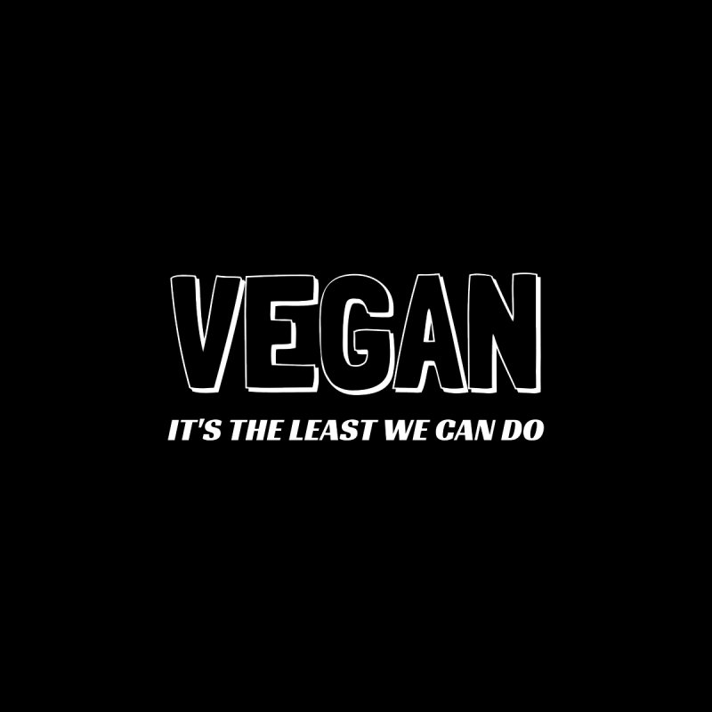VEGAN IT'S THE LEAST WE CAN DO [Style 1] (White Font) by That Vegan Couple's Shop