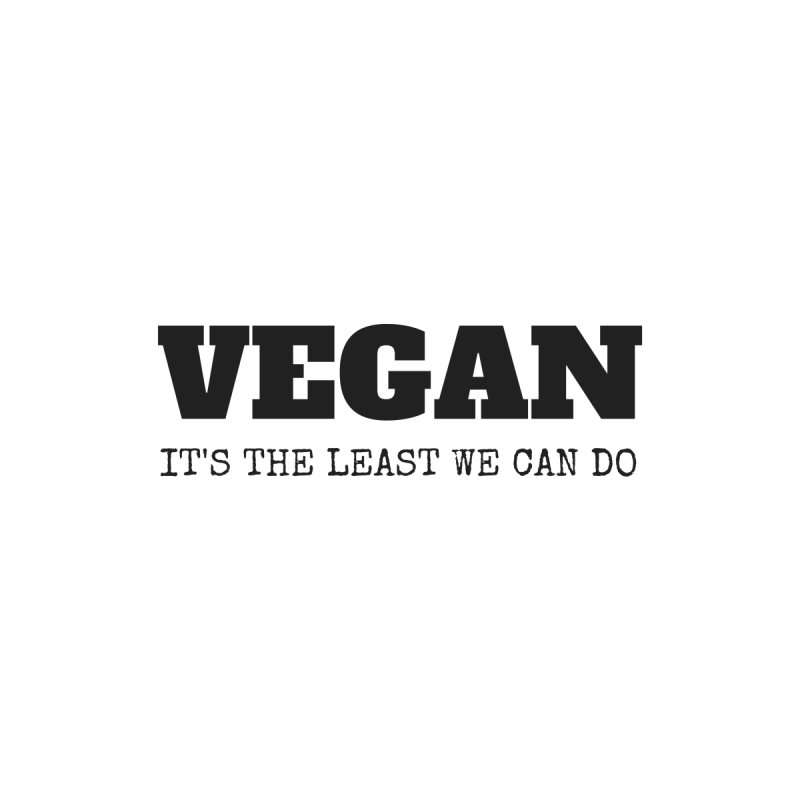 VEGAN IT'S THE LEAST WE CAN DO [Style 2] (Black Font) by That Vegan Couple's Shop