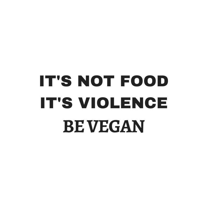 IT'S VIOLENCE by That Vegan Couple's Shop