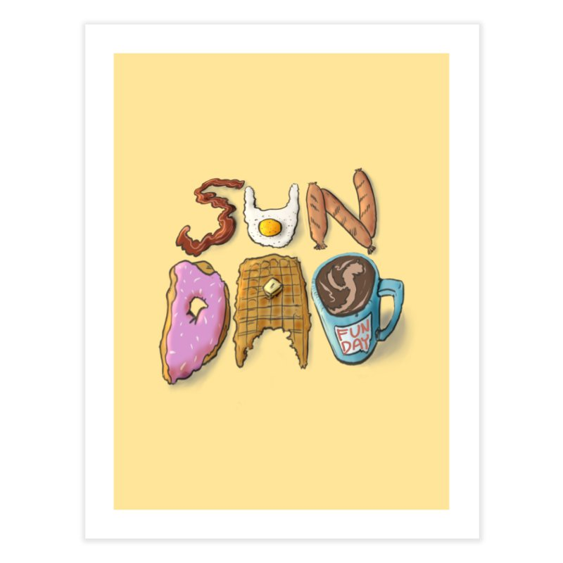 Sunday Funday Home Fine Art Print by the DRiP