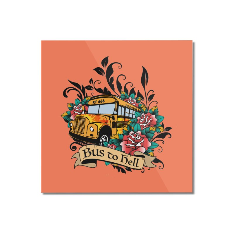 Brandi's Bus to Hell Home Mounted Acrylic Print by theMacabreAcademy's Artist Shop
