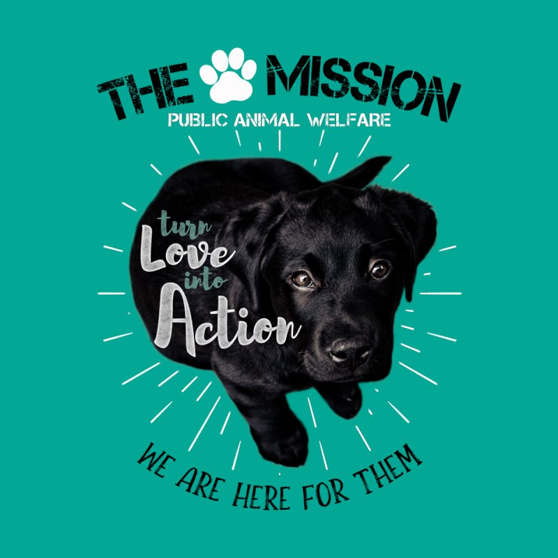 Turn Love into Action Men's Pullover Hoody by The PAW Mission