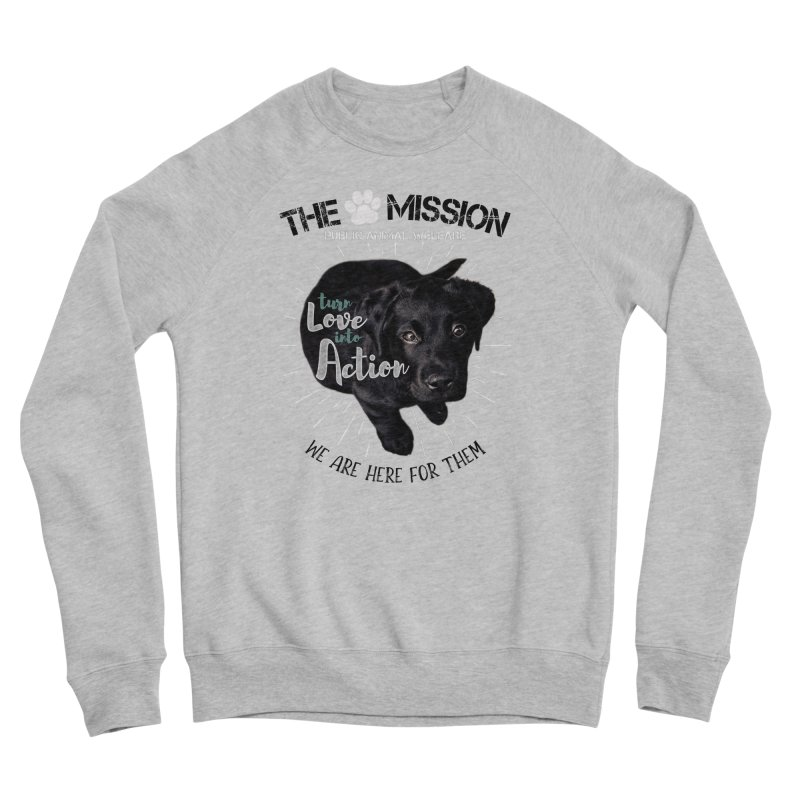 Turn Love into Action Men's Sponge Fleece Sweatshirt by The PAW Mission