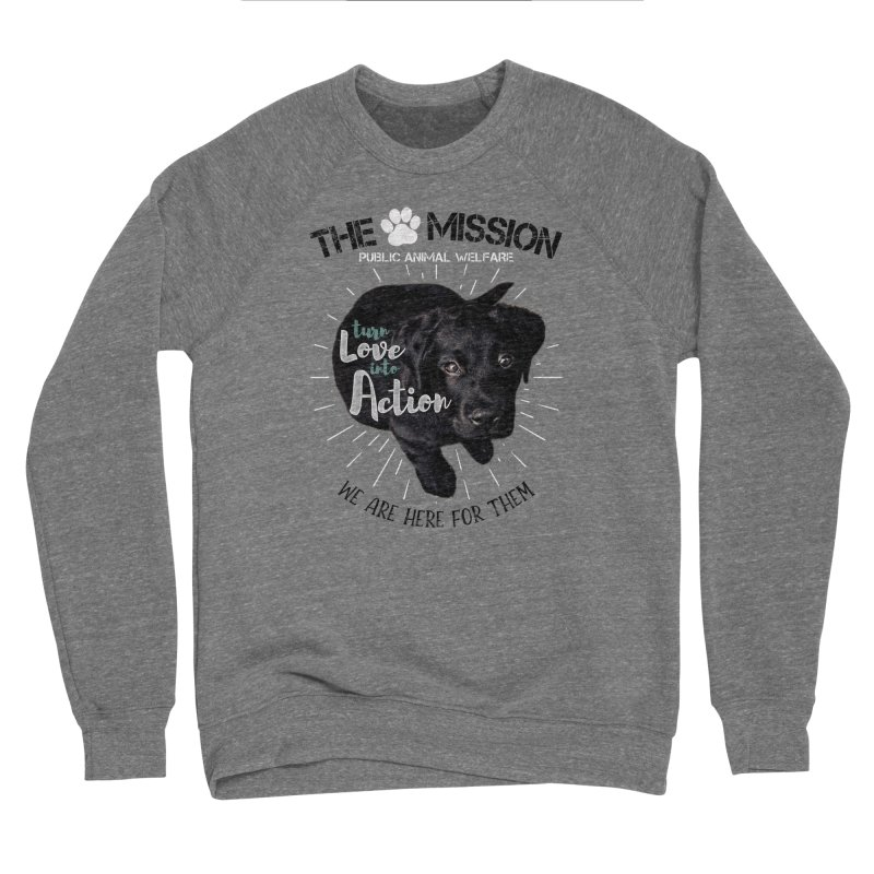 Turn Love into Action Women's Sponge Fleece Sweatshirt by The PAW Mission