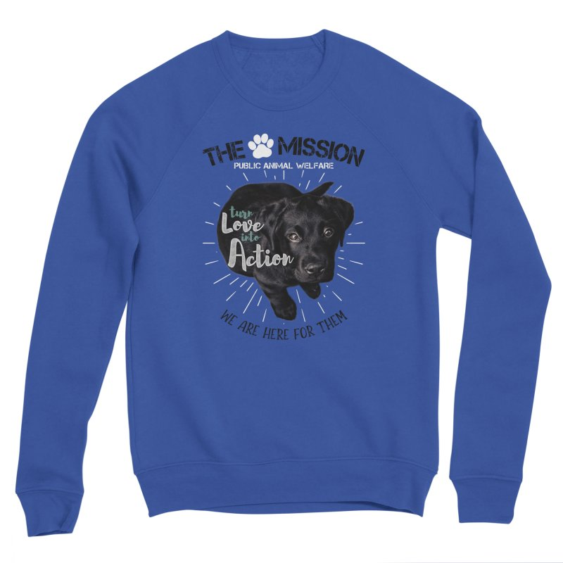 Turn Love into Action Women's Sweatshirt by The PAW Mission