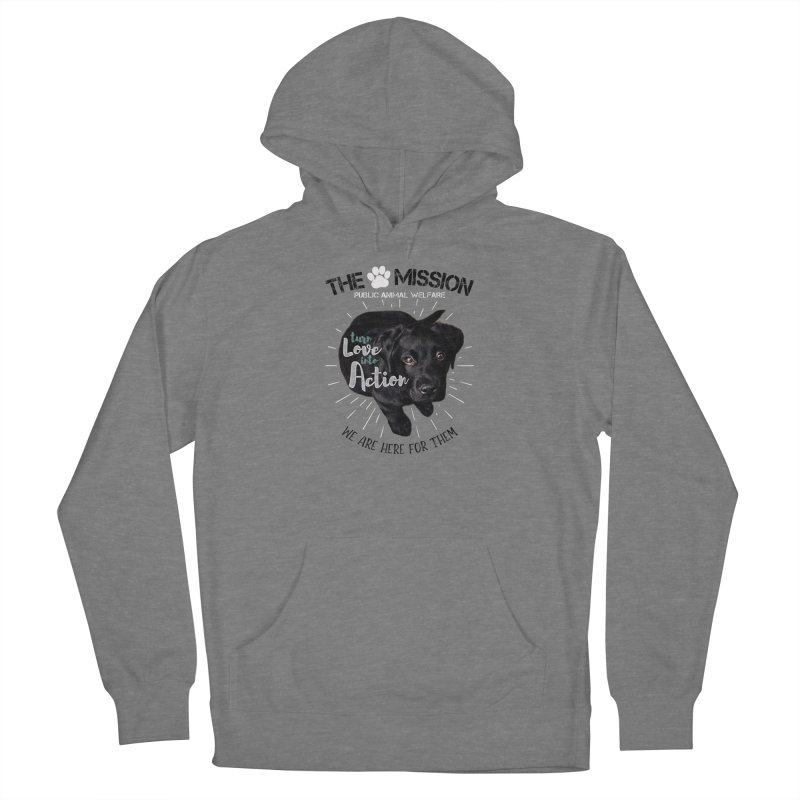 Turn Love into Action Women's Pullover Hoody by The PAW Mission