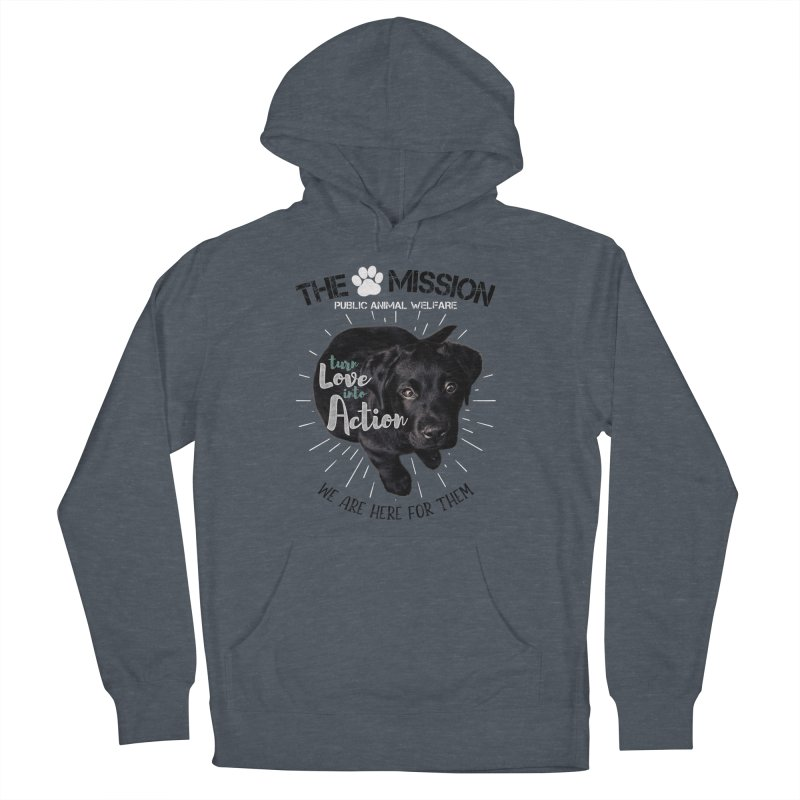 Turn Love into Action Women's French Terry Pullover Hoody by The PAW Mission