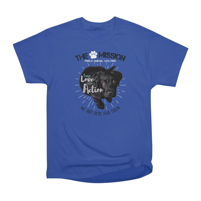 Turn Love into Action Men's Heavyweight T-Shirt by The PAW Mission