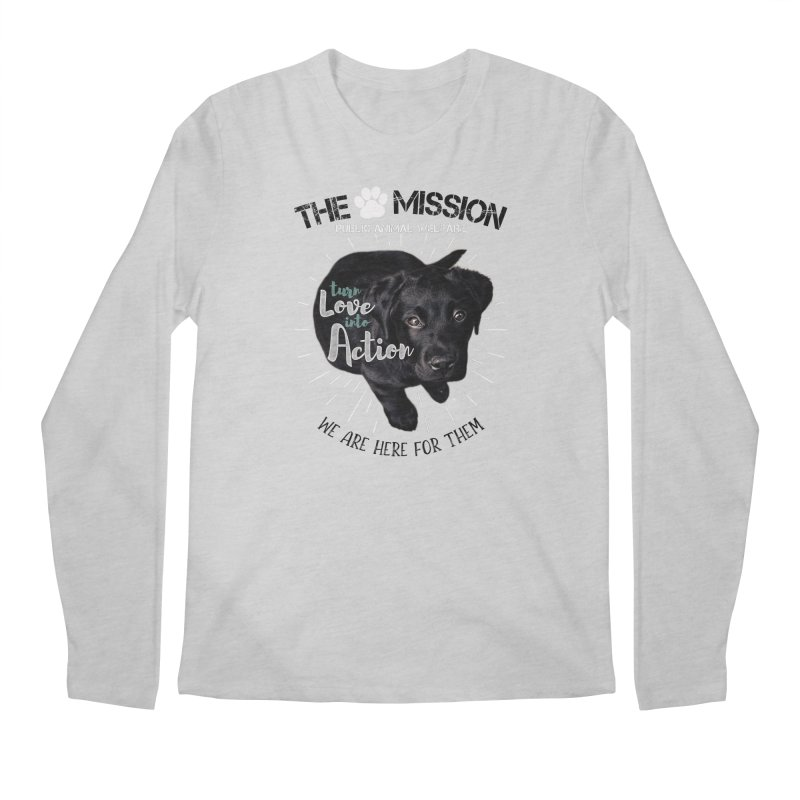 Turn Love into Action Men's Regular Longsleeve T-Shirt by The PAW Mission