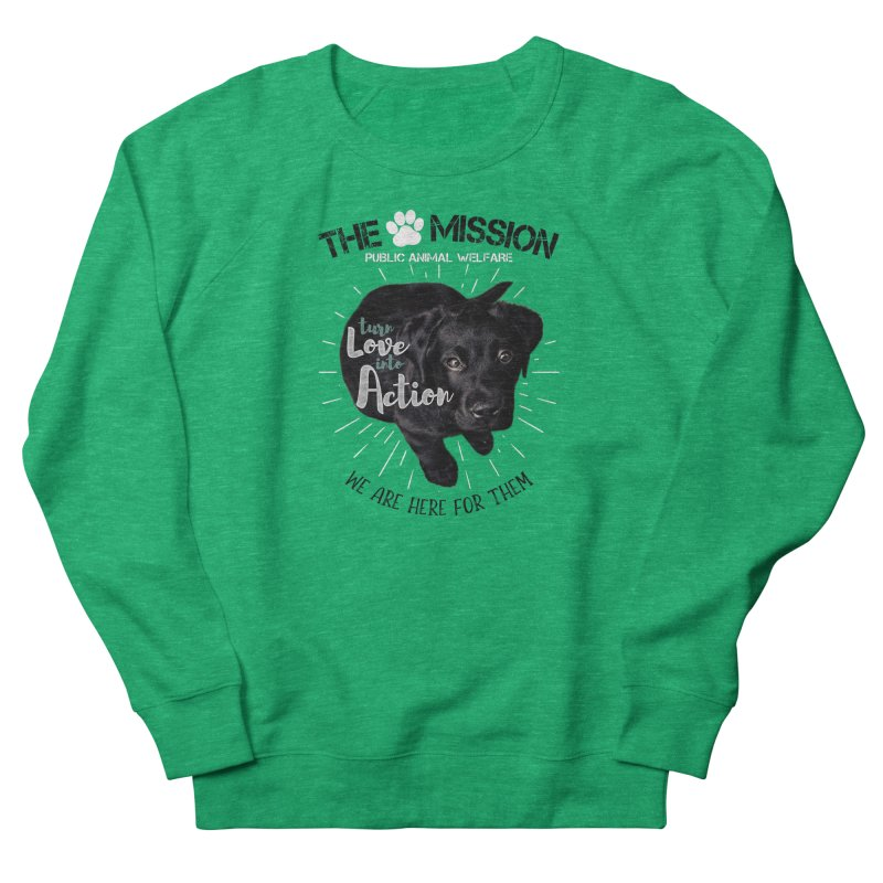 Turn Love into Action Women's French Terry Sweatshirt by The PAW Mission