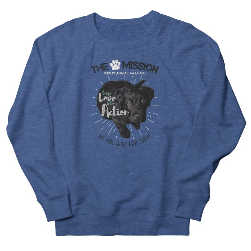 Turn Love into Action Men's Sweatshirt by The PAW Mission