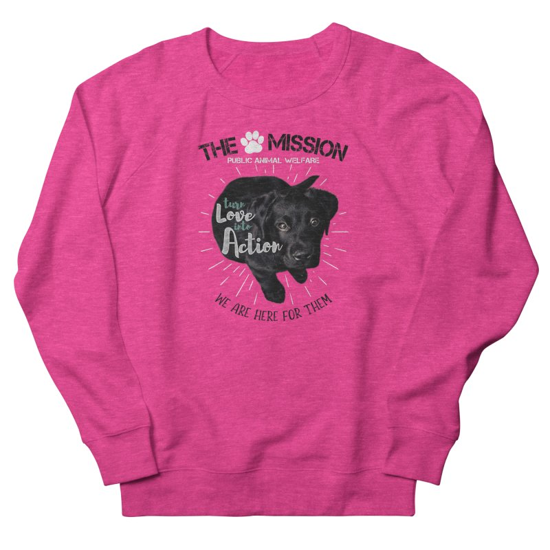 Turn Love into Action Men's French Terry Sweatshirt by The PAW Mission
