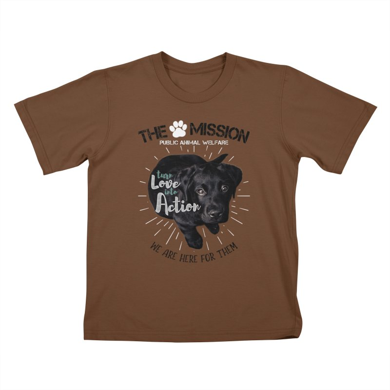 Turn Love into Action Kids T-Shirt by The PAW Mission