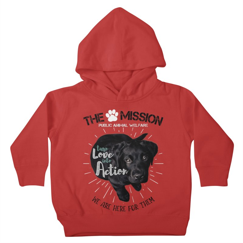 Turn Love into Action Kids Toddler Pullover Hoody by The PAW Mission